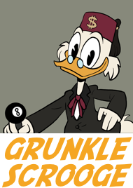 Grunkle Stan is basically Uncle Scrooge without the money and success.